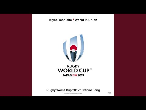 Rugby World Cup 2019 - World In Union Song
