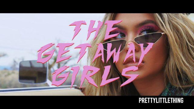 PrettyLittleThing - Getaway Girls advert